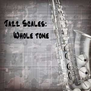 jazz scales whole tone